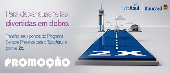 Clientes Itaú ganham pontos em dobro no TudoAzul #tudoazul #semprepresente #milhas #viagens