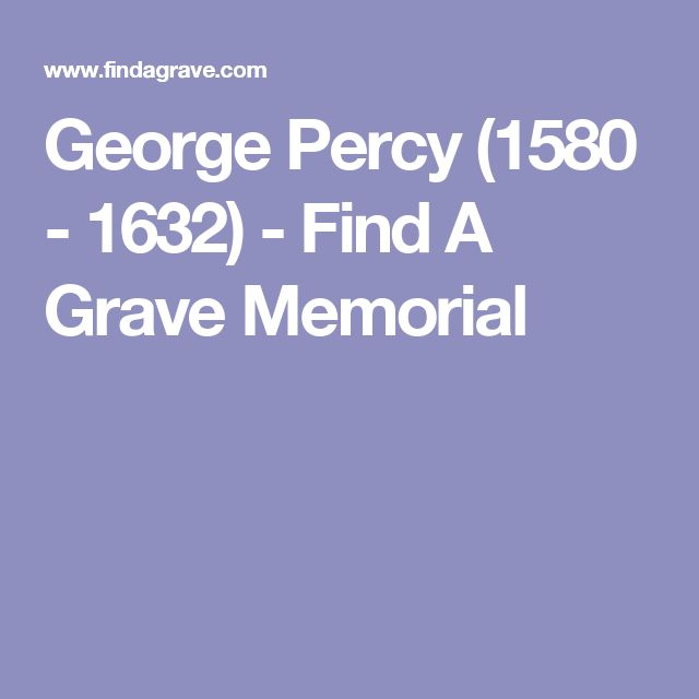 George Percy (1580 - 1632) - Find A Grave Memorial