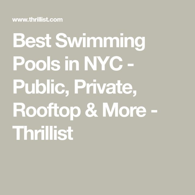 Best Swimming Pools in NYC - Public, Private, Rooftop & More - Thrillist