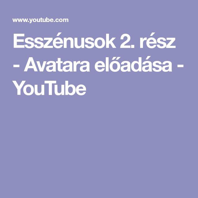Esszénusok 2. rész - Avatara előadása - YouTube