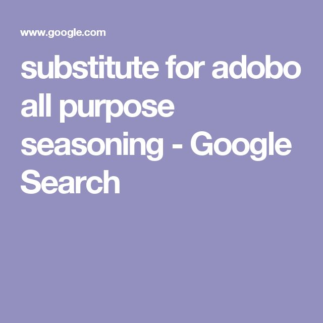 substitute for adobo all purpose seasoning - Google Search