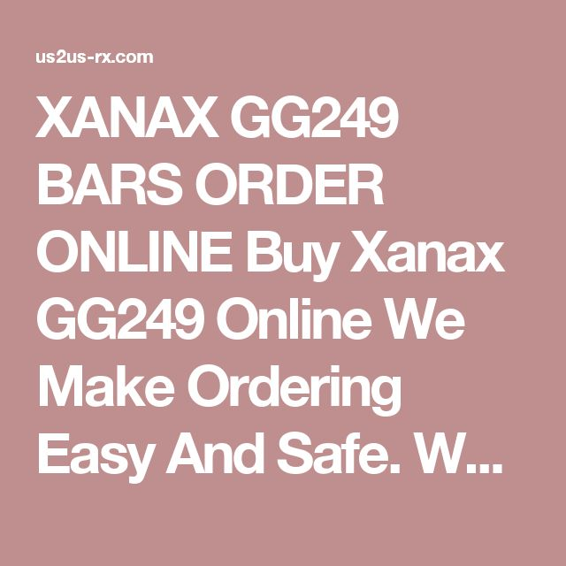 XANAX GG249 BARS ORDER ONLINE Buy Xanax GG249 Online We Make Ordering Easy And Safe. We do accept Credit card. We are best overseas online pharmacy for Branded and Generic Medications. shipping via EMS / RB on ever order.  We keep our customer detail secure and send all Orders in a best discreet packaging.  Manufactured by Pfizer.  XANAX GG249 BARS Alprazolam is a generic name which belongs to a drug family Benzodiazepines. It affects the brain chemicals and slows down them and results into…