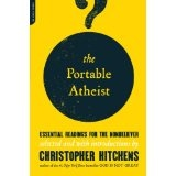 The Portable Atheist: Essential Readings for the Nonbeliever (Paperback)By Christopher Hitchens