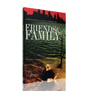 Friends & Family: A Story of Violence in the City of Brotherly Love by I.Y. Bennett ☼►MagicBox 3D, interactive graphic! Spin the book cover image to look on all sides of the design.