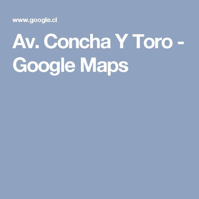 Av. Concha Y Toro - Google Maps