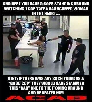 Good cops vs bad cops. 1 cop tases hancuffed woman in heart. 4 cops watch. Which is the good cop???