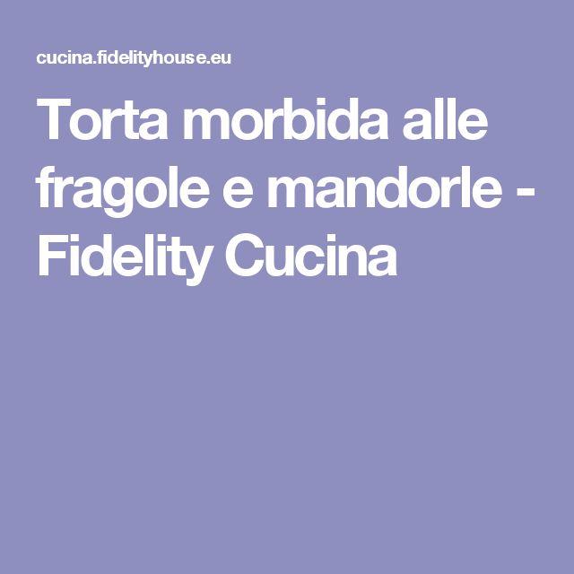 Torta morbida alle fragole e mandorle - Fidelity Cucina
