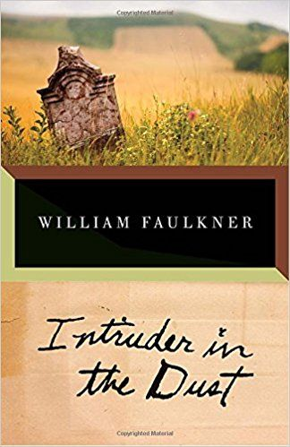 Intruder in the Dust: William Faulkner: 9780679736516: Amazon.com: Books