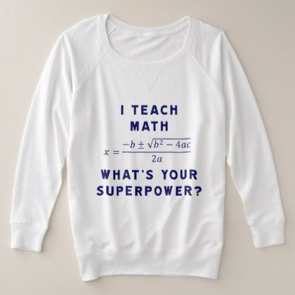I Teach Math / What's Your Superpower? Plus Size Sweatshirt - diy cyo personalize design idea new special custom