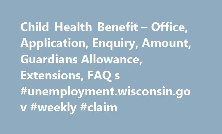 Child Health Benefit – Office, Application, Enquiry, Amount, Guardians Allowance, Extensions, FAQ s #unemployment.wisconsin.gov #weekly #claim http://claim.remmont.com/child-health-benefit-office-application-enquiry-amount-guardians-allowance-extensions-faq-s-unemployment-wisconsin-gov-weekly-claim/  claiming child benefit Child Health Benefit Child Benefit Information provides helpful and convenient […]