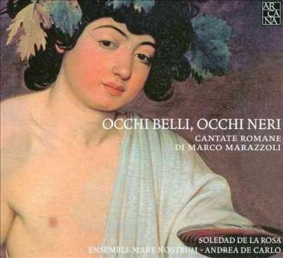 Soledad De La Rosa - Marazzoli: Occhi Belli, Occhi Neri