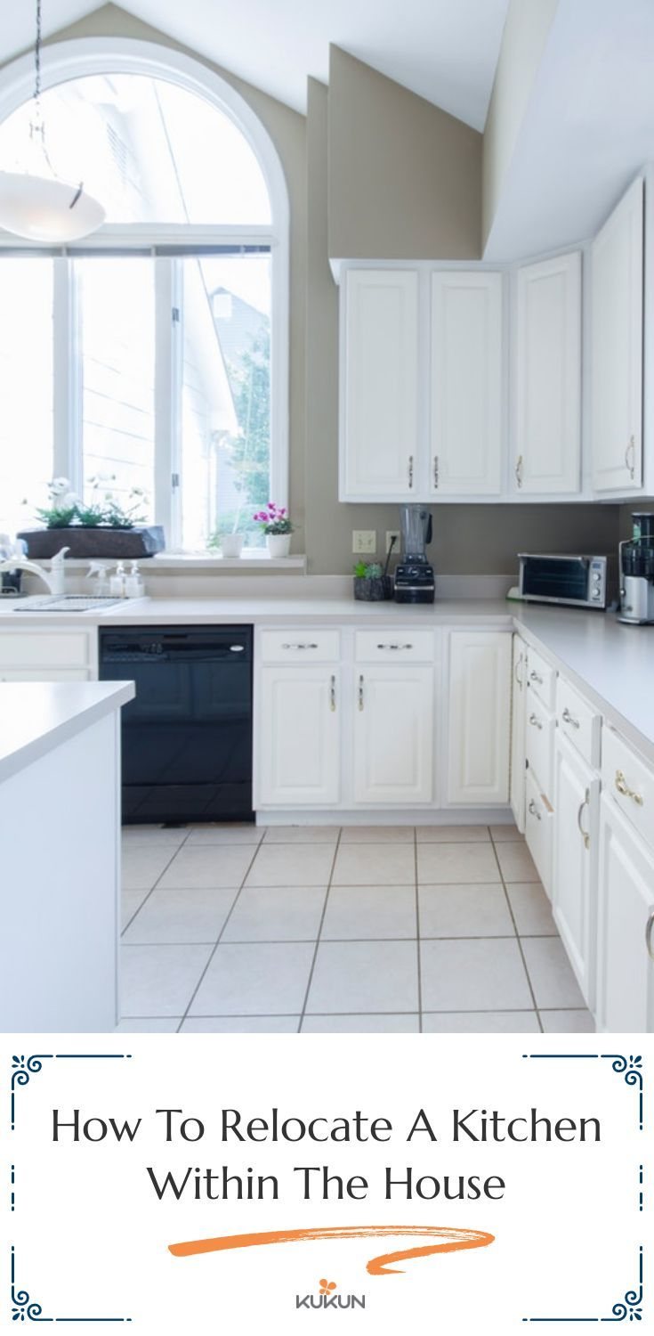 Moving Kitchen Know The Important Steps And Work Involved Kitchen Cabinet Remodel Kitchen Renovation Cost Kitchen Layout
