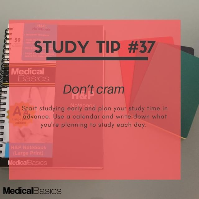 Don't cram all of your studying in to one night! Start early
