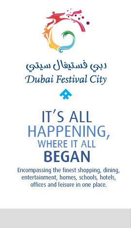 Dubai Festival City–Hotels, Dubai Property, Apartments and Villas, Shopping and Entertainment- Enjoy a Rich and Vibrant Living Experience that Dubai Festival City Offers