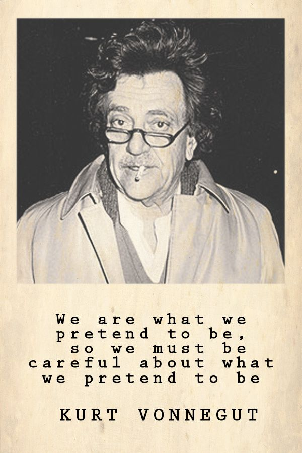 Show this quote to your teen. Better yet, introduce your teen to the books of Kurt Vonnegut!
