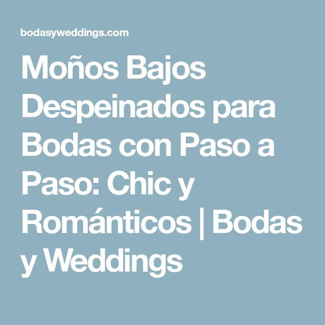 Moños Bajos Despeinados para Bodas con Paso a Paso: Chic y Románticos | Bodas y Weddings