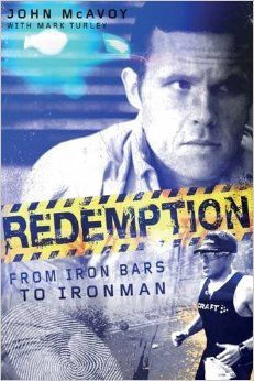 Redemption: From Iron Bars to Ironman: Amazon.co.uk: John McAvoy, Mark Turley: 9781785312069: Books