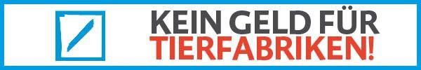 Deutsche Bank :  no money for animal factories! Confirmation needed Deutsche Bank: kein Geld für Tierfabriken!