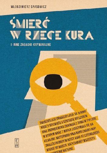 Wlodzimierz Spasowicz- Śmierć w rzece Kura i inne zagadki kryminalne