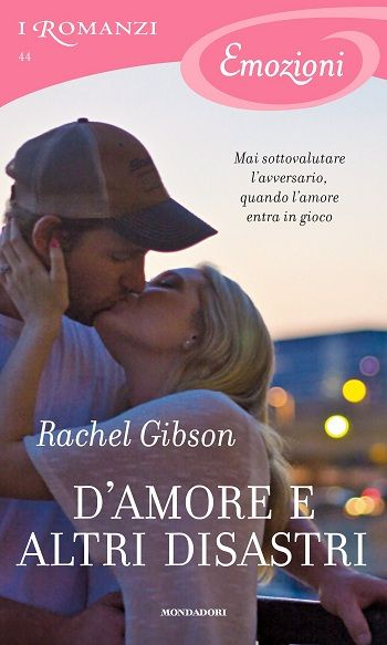 44. D'amore e altri disastri - Rachel Gibson