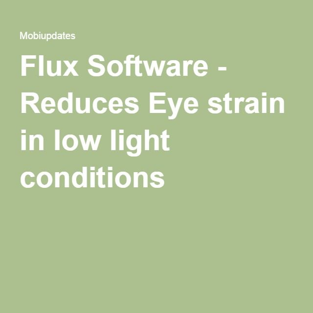 Flux Software - Reduces Eye strain in low light conditions