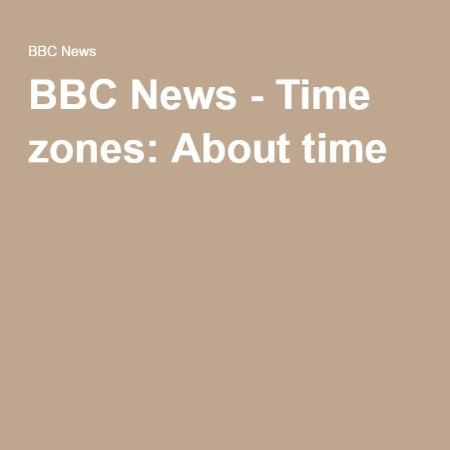 BBC News - Time zones: About time