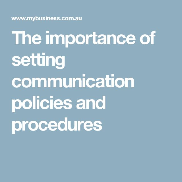 The importance of setting communication policies and procedures