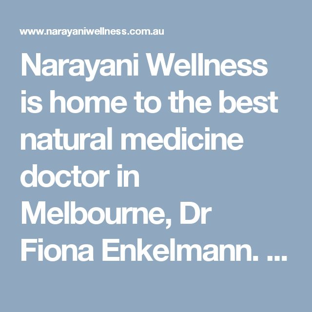Narayani Wellness is home to the best natural medicine doctor in Melbourne, Dr Fiona Enkelmann. She has a real passion for holistic biochemistry medicine as well as helping patients achieve emotional and spiritual wellbeing.  Visit here: http://www.narayaniwellness.com.au/holistic-general-practitioners/