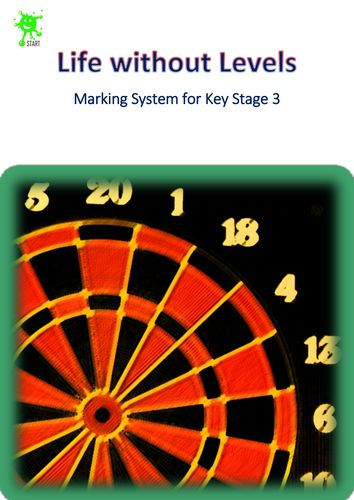 Marking (Grading) System for Key Stage 3. Life without National Curriculum Levels