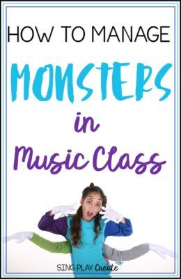 How to Manage Monsters in Your Classroom - Sing Play Create #singplaycreate #musiceducation #elementarymusic #elementarymusiclesson #orff #kodaly #musiclesson #november