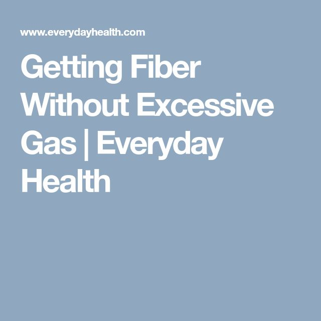 Getting Fiber Without Excessive Gas | Everyday Health