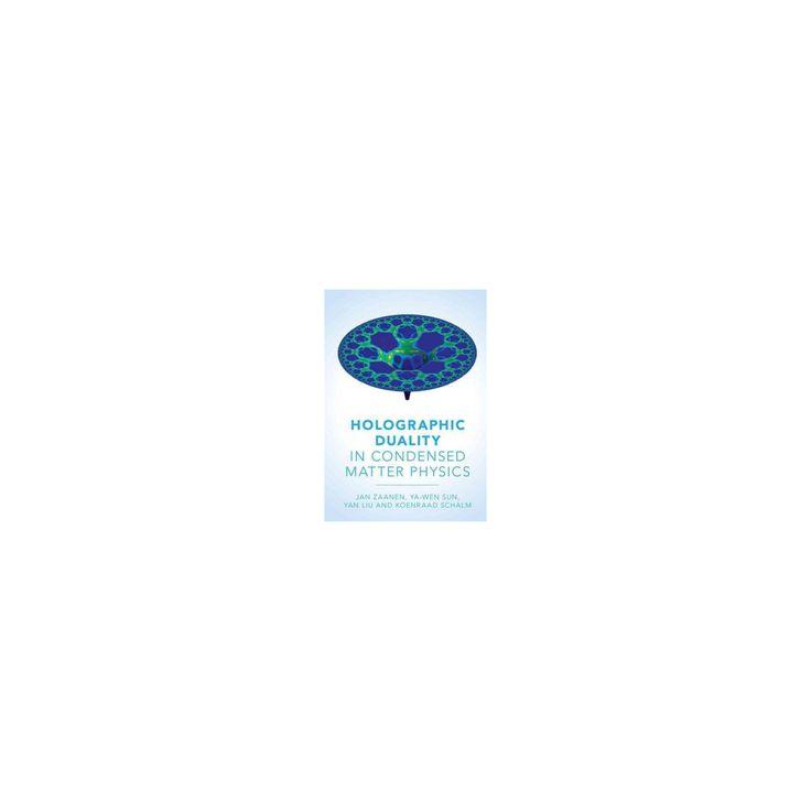 Holographic Duality in Condensed Matter Physics (Hardcover) (Jan Zaanen & Ya-wen Sun & Yan Liu &