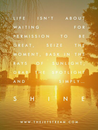This is your time to shine! #Quote #Inspire #Confidence