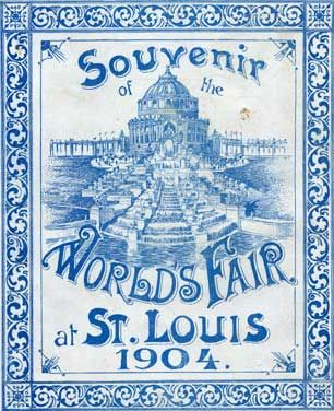 1904 Worlds Fair in St. Louis, MO My grandmother attended as a young girl. I still have a souvenir that she left to me.