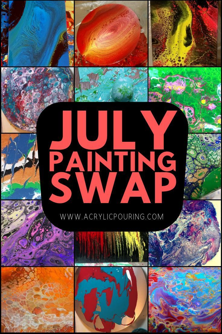Come Join The Fun With Our July Acrylic Pouring Painting Swap Acrylicpouring Julypaintingswap Painti Acrylic Painting Tips Pouring Painting Acrylic Pouring