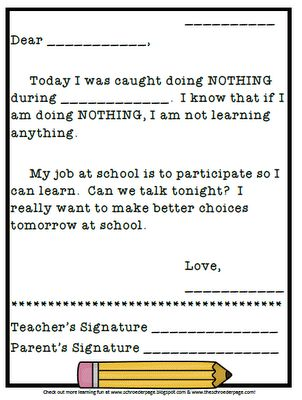 Doing nothing in class.... Wow! I would hate to send this home but it would definitely be effective!!!