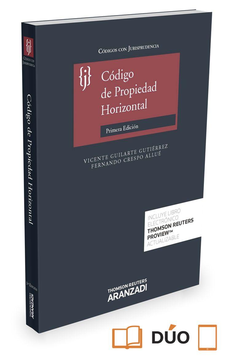 Código de propiedad horizontal / edición preparada por Vicente Guilarte Gutiérrez, Fernando Crespo Allué. - 2016