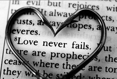 love never fails 1 Corinthians 13. And if you ever find yourself