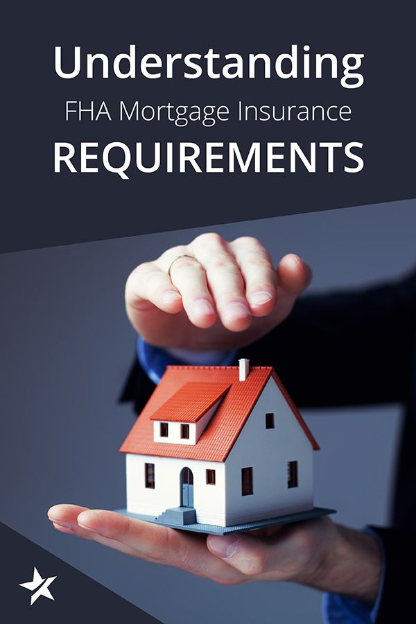 Understanding Fha Mortgage Insurance Requirements Fha Loans Fha Mortgage Fha