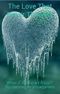 The Love That Never Thawed - What of The end of Frozen was Anna didn't save Elsa? What if Hans killed Elsa, and Anna fr...