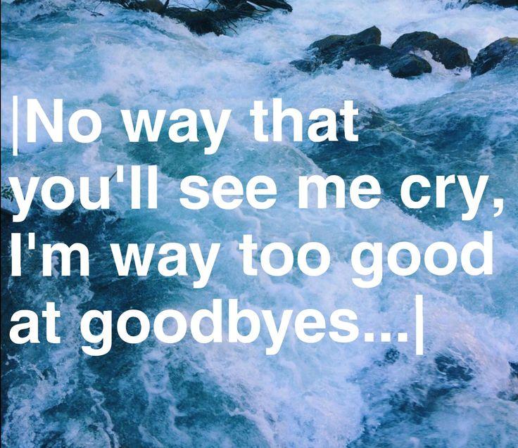 I m way too good at Goodbyes Lyrics And Chords