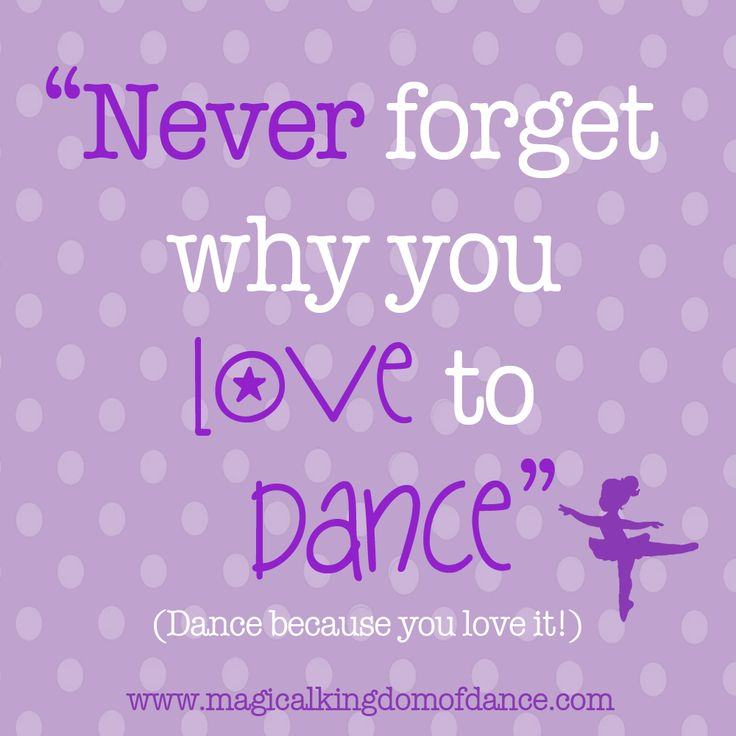 Dance Because You Love It!