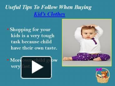 Useful Tips to follow by Mom when choosing clothes for their loves once,  Good Evening