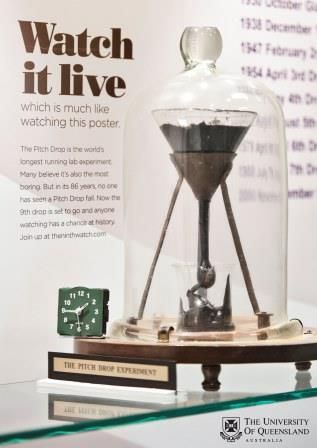 Love science? Want to join a live science experiment? The University of Queensland is offering people around the world the chance to add their name to the world's longest-running laboratory science experiment, the Pitch Drop. Click for the details!