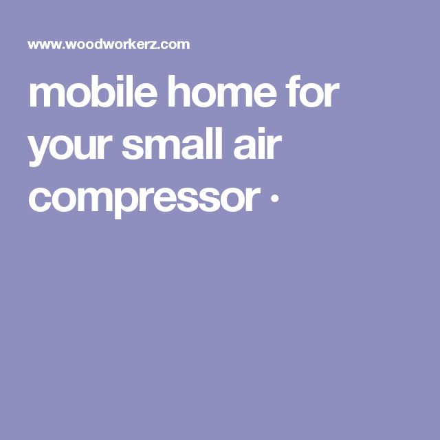 mobile home for your small air compressor ·