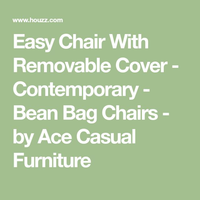 Easy Chair With Removable Cover - Contemporary - Bean Bag Chairs - by Ace Casual Furniture