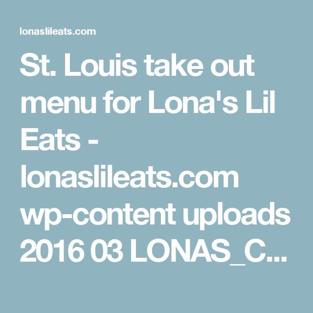 St. Louis take out menu for Lona's Lil Eats - lonaslileats.com wp-content uploads 2016 03 LONAS_CarryOut_Final.pdf
