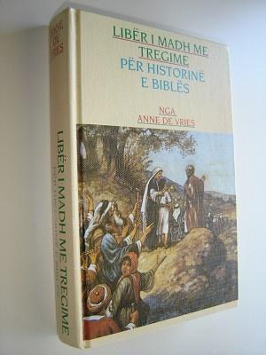 Albanian Bible Story Book / Liber I Madh Me Tregime Per Historine E Bibles / Nga Anne De Vries / 210 Bible Stories for teenagers