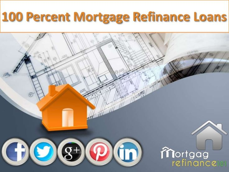 100 mortgage refinance