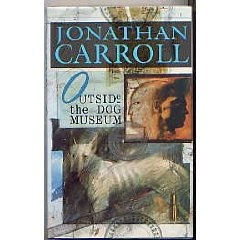 The first Jonathan Carroll book I ever read. Fantastic. Literally.